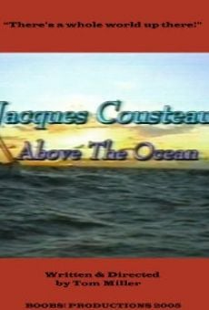 Jacques Cousteau: Above the Ocean