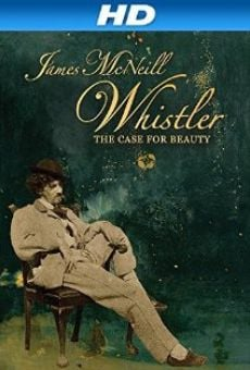 Ver película James McNeill Whistler and the Case for Beauty