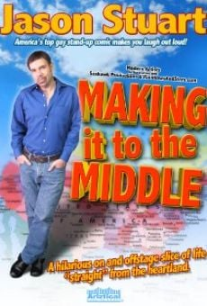 Jason Stuart: Making It to the Middle online streaming