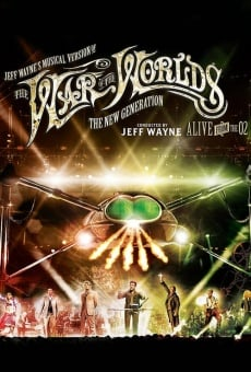 Jeff Wayne's Musical Version of the War of the Worlds Alive on Stage! The New Generation