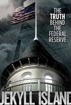 Ver película Jekyll Island, The Truth Behind The Federal Reserve
