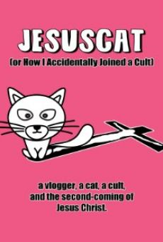 JesusCat (or How I Accidentally Joined a Cult) online streaming
