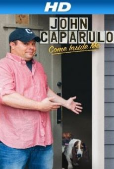 Ver película John Caparulo: Come Inside Me