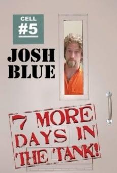 Ver película Josh Blue: 7 More Days In The Tank