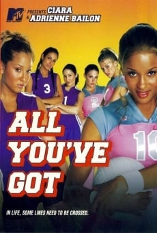 All You 've Got en ligne gratuit