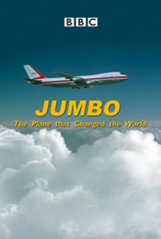 Jumbo: The Plane That Changed the World online