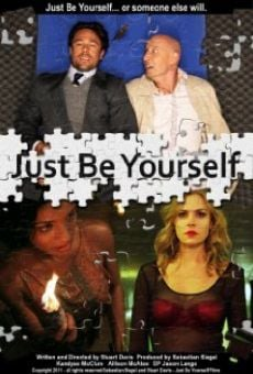 Película: Just Be Yourself