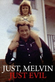 Just, Melvin: Just Evil on-line gratuito