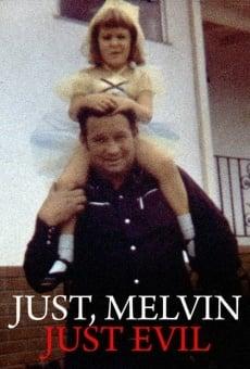 Ver película Just, Melvin: Just Evil