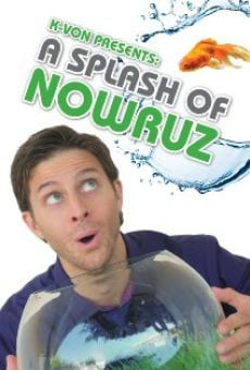 Ver película K-von Presents: A Splash of Nowruz