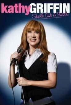 Kathy Griffin: She'll Cut a Bitch gratis