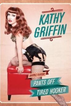 Ver película Kathy Griffin: Tired Hooker
