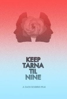 Keep Tarna 'Til Nine online streaming