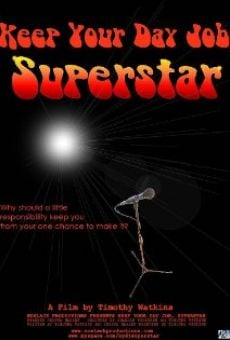 Keep Your Day Job, Superstar on-line gratuito