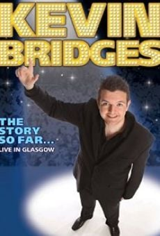 Ver película Kevin Bridges: The Story So Far - Live in Glasgow