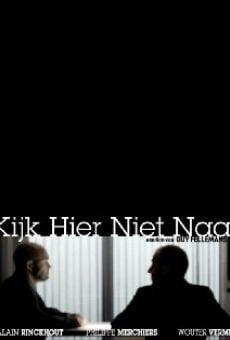 Ver película Kijk Hier Niet Naar