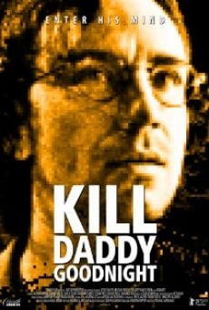Ver película Kill Daddy Good Night