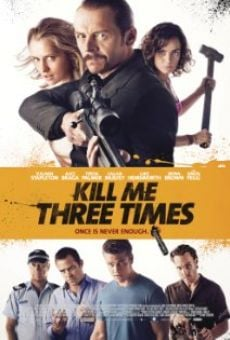 Kill Me Three Times on-line gratuito