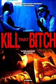 Ver película Kill That Bitch