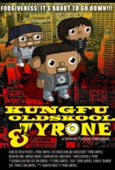 Kung Fu, Old Skool, & Tyrone online