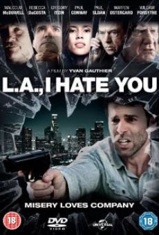Watch L.A., I Hate You online stream