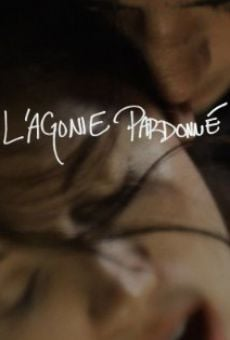 Película: L'agonie Pardonné