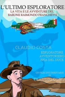 L' ultimo esploratore - vita e avventure del barone Franchetti en ligne gratuit