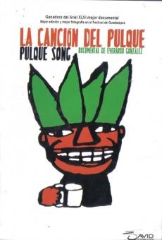 La canción del pulque online gratis