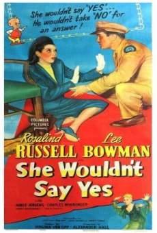 She Wouldn't Say Yes en ligne gratuit