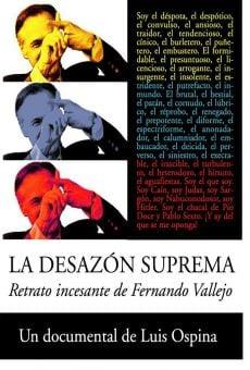 La desazón suprema: Retrato incesante de Fernando Vallejo