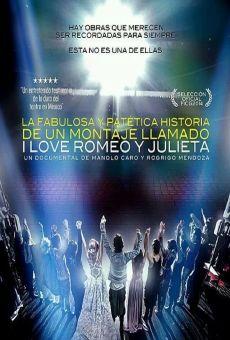 Ver película La fabulosa y patética historia de un montaje llamado I love Romeo y Julieta