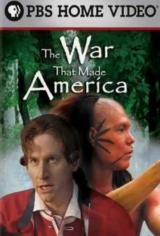 The War That Made America on-line gratuito