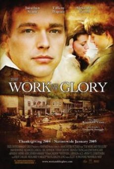 The Work and the Glory en ligne gratuit