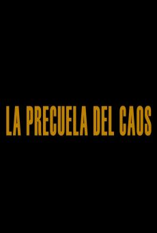 Watch La precuela del caos online stream