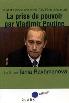 La prise du pouvoir par Vladimir Poutine en ligne gratuit