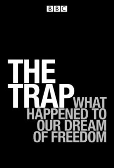 The Trap: What Happened to Our Dream of Freedom on-line gratuito