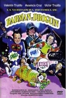 La verdadera historia de Barman y Droguin online kostenlos