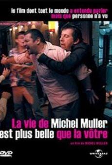 La vie de Michel Muller est plus belle que la vôtre online