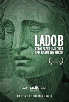 Lado B: Como Fazer um Longa Sem Grana no Brasil on-line gratuito