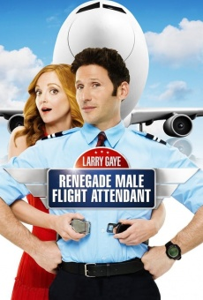 Larry Gaye: Renegade Male Flight Attendant on-line gratuito