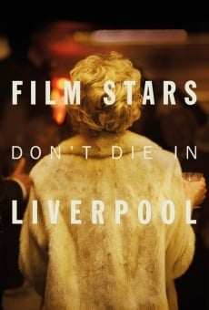 Film stars don't die in Liverpool en ligne gratuit