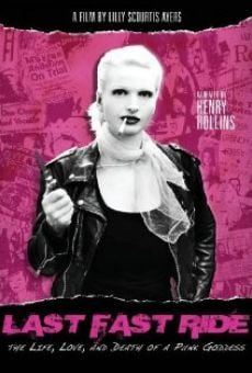 Película: Last Fast Ride: The Life, Love and Death of a Punk Goddess