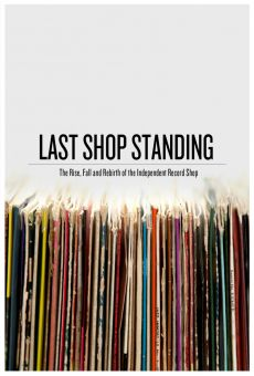 Ver película Last Shop Standing: The Rise, Fall and Rebirth of the Independent Record Shop