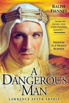 Lawrence de Arabia: Un hombre peligroso online