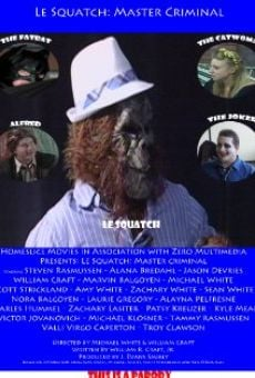 Watch Le Squatch: Master Criminal online stream