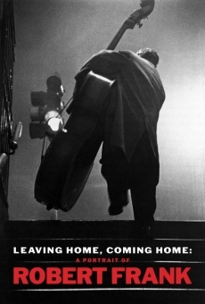 Leaving Home, Coming Home: A Portrait of Robert Frank gratis