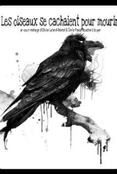 Les oiseaux se cachaient pour mourir
