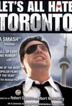 Let's All Hate Toronto online kostenlos