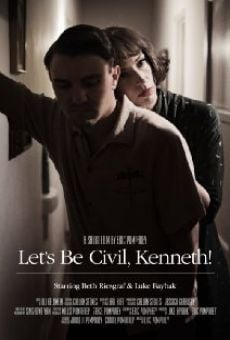 Let's Be Civil, Kenneth! online free