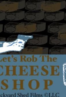 Let's Rob the Cheese Shop on-line gratuito